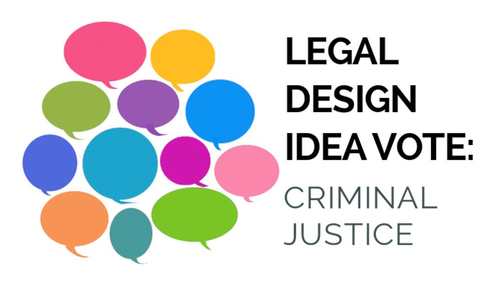 Legal Design Idea Vote - Criminal Justice